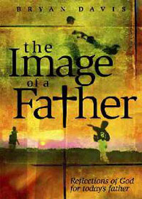 The Image of a Father by Bryan Davis