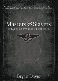 Masters & Slayers by Bryan Davis