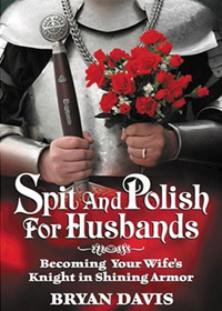 Spit and Polish for Husbands by Bryan Davis